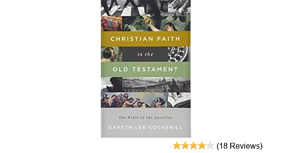 Christian Faith In The Old Testament The Bible Of The Apostles