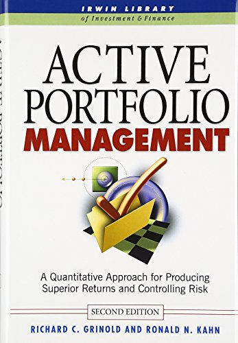 Active Portfolio Management: A Quantitative Approach for Producing Superior Returns and Controlling Risk [Richard Grinold - Ronald Kahn] (Tapa Dura)