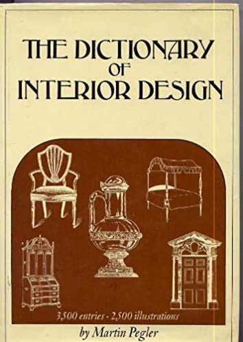 the dictionary of interior design martin pegler amazon com books rh amazon com interior design dictionary of terms interior design dictionary free download