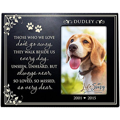 LifeSong Milestones Personalized Pet Memorial Gift, Sympathy Photo Frame, Those Who We Love Don't Go Away They Walk Beside Us Everday, Custom Frame Holds 4x6 Photo USA Made (Black)