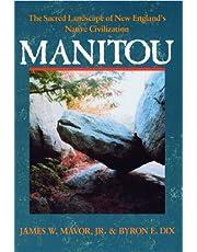 Manitou: The Sacred Landscape of New England's Native Civilization