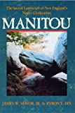 Manitou: The Sacred Landscape of New England's