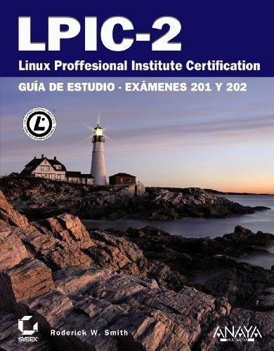 LPIC-2 Linux Professional Institute Certification: Guía de