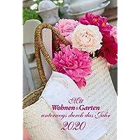 Wohnen & Garten Kalender 2020: Mit Wohnen und Garten Kalender unterwegs durch das Jahr 2020