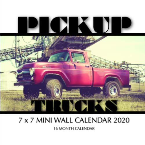 Pickup Trucks 7 x 7 Mini Wall Calendar 2020: 16 Month Calendar