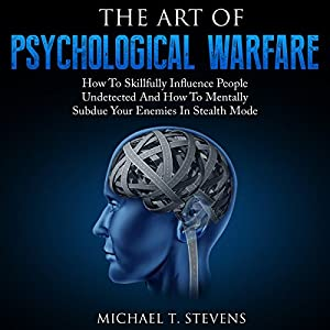 The Art of Psychological Warfare Audiobook