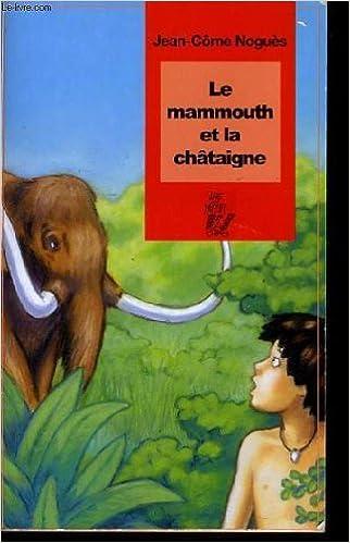Couverture de le mammouth et la châtaigne