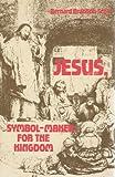 Jesus, Symbol-Maker for the Kingdom, Bernard B. Scott, 080060654X