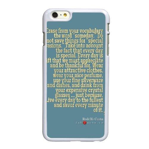 N7O48 chaque jour est spécial H1V6MC coque iPhone 6 4.7 pouces cas de couverture de téléphone portable coque blanche DE5MJD7BF