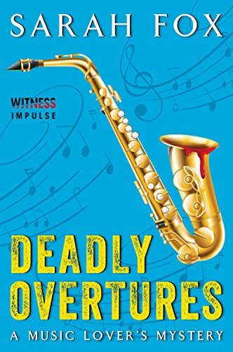 Deadly Overtures: A Music Lover's Mystery