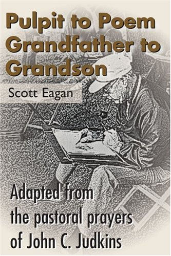 Pulpit to Poem Grandfather to Grandson: Adapted from the pastoral prayers of John C. - Eagan Outlet