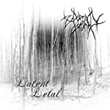 Latent Letal by Mortal Intention
