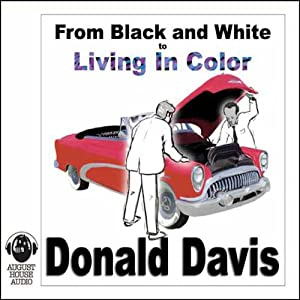 From Black and White to Living in Color Audiobook