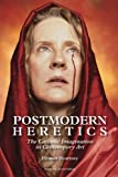 img - for Postmodern Heretics: The Catholic Imagination in Contemporary Art book / textbook / text book