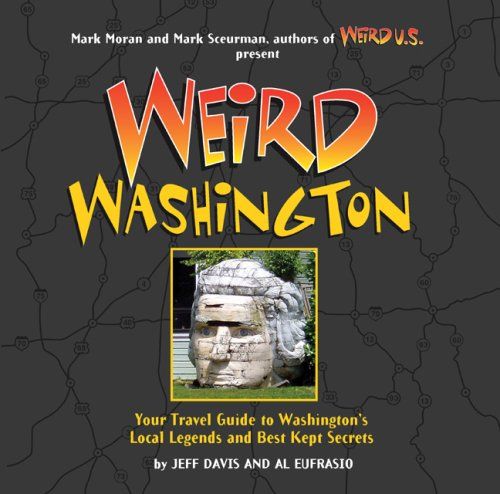 Weird Washington Travel Guide to Washington's Local Legends