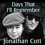 Days That I'll Remember: Spending Time with John Lennon and Yoko Ono | Jonathan Cott