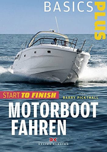 Motorbootfahren: Start to Finish