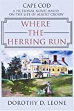 Where the Herring Run, Dorothy Leone, 0595383726