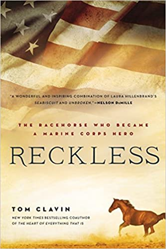 Reckless The Racehorse Who Became A Marine Corps Hero Tom Clavin 9780451466518 Amazon Books
