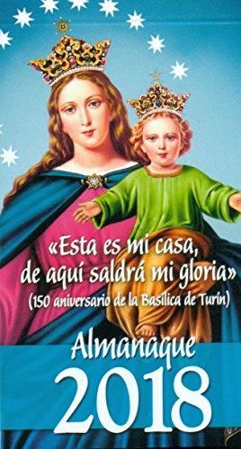 «Esta es mi casa, de aquí saldrá mi gloria» (150 aniversario de la Basílica de Turín): Almanaque 2018