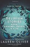 Delirium Stories: Hana, Annabel, Raven, and Alex (Delirium Story)