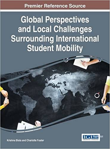 Global Perspectives and Local Challenges Surrounding International Student Mobility (Advances in Higher Education and Professional Development)