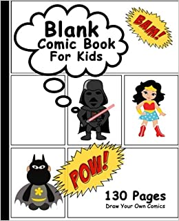 Blank Comic Book For Kids Draw Your Own Comics 130 Pages Big