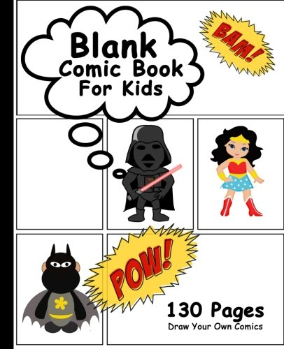 Blank Comic Book For Kids: Draw Your Own Comics, 130 Pages, Big Comic Panel Book For Kids, Lots of Pages (Blank Comic Books,Epic Layout) -