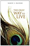 The Only Way to Live, Ramesh Balsekar, 8188479756