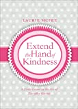 Extend the Hand of Kindness, Laurie McFee, 162024795X