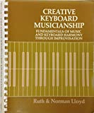 img - for Creative keyboard musicianship: Fundamentals of music and keyboard harmony through improvisation book / textbook / text book