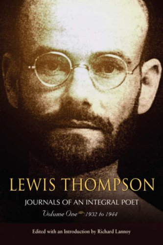 Download Lewis Thompson, Journals of an Integral Poet, Volume One 1932-1944 pdf epub