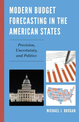 Download Modern Budget Forecasting in the American States: Precision, Uncertainty, and Politics Pdf