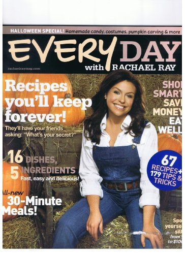 Every Day with Rachael Ray Magazine Oct.2010 Recipes You'll Keep Forever, 16 Dishes, 5 Ingredients, All New 30 Min. Meals, Shop Smart,save Money, Eat Well, 67 Recipes, Spoil Yourself Silly- Halloween Special