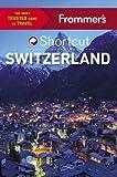 Frommer s Shortcut Switzerland (Shortcut Guide)
