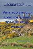 img - for The SCREWEDUP Letters: Why you should lose your mind to lose your weight book / textbook / text book