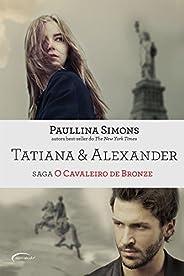 Tatiana & Alexander - Saga O Cavaleiro de Br