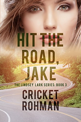 Hit The Road, Jake! (The Lindsey Lark Series Book 3) by [Rohman, Cricket]