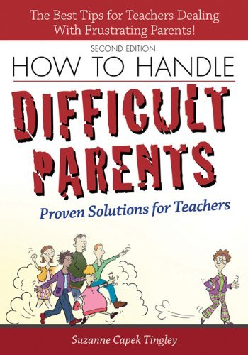 How to Handle Difficult Parents: Proven Solutions for Teachers by Suzanne Capek Tingley (1-Aug-2012) Paperback