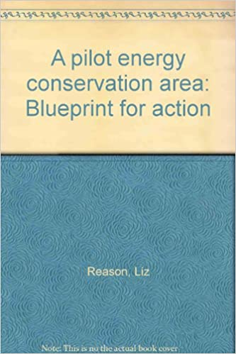 A pilot energy conservation area blueprint for action liz reason a pilot energy conservation area blueprint for action liz reason 9780852022535 amazon books malvernweather Gallery