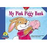 My Pink Piggy Bank (Fluency Readers)
