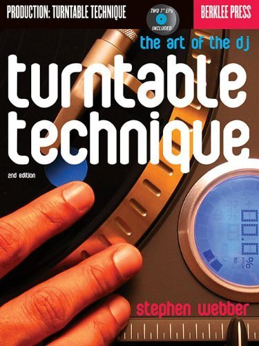 Turntable Technique: The Art of the DJ (Berklee Guide) by Webber, Stephen (2009) - Technique Turntable Cover