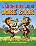 The Laugh Out Loud Joke Book, Kay Barnham and Sean Connolly, 1848581068