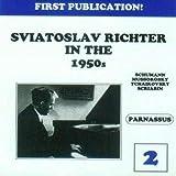 Sviatoslav Richter In The 1950S Vol.2