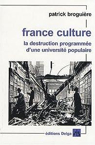 France Culture : La destruction programmée d'une université populaire par Patrick Broguière