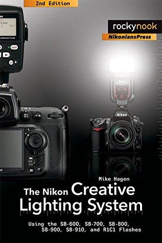 The Nikon Creative Lighting System: Using the SB-600, SB-700, SB-800, SB-900, SB-910, and R1C1 (Gargoyle Lighting)