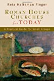 Roman House Churches for Today, Reta Halteman Finger, 080280764X