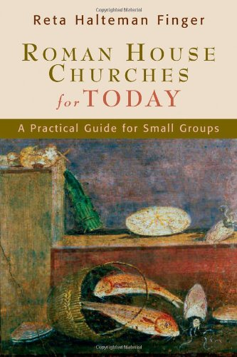 Roman House Churches for Today: A Practical Guide for Small Groups