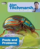 How to Garden - Pests and Problems, Alan Titchmarsh, 1846074061