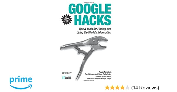 Amazon com: Google Hacks: Tips & Tools for Finding and Using the